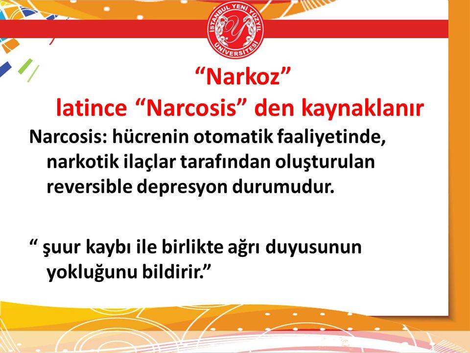 Narkoz latince Narcosis den kaynaklanır