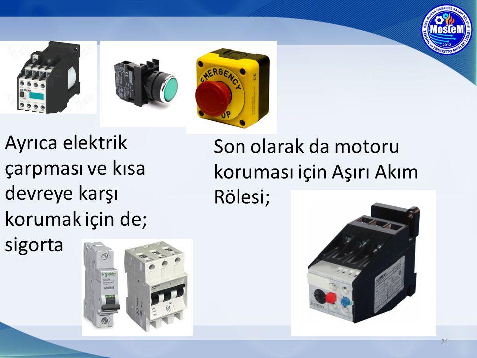 Ayrıca elektrik çarpması ve kısa devreye karşı korumak için de; sigorta