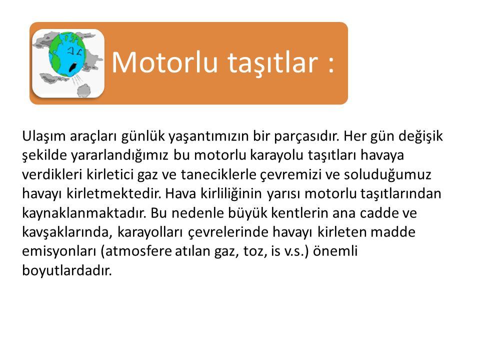 Motorlu taşıtlar :