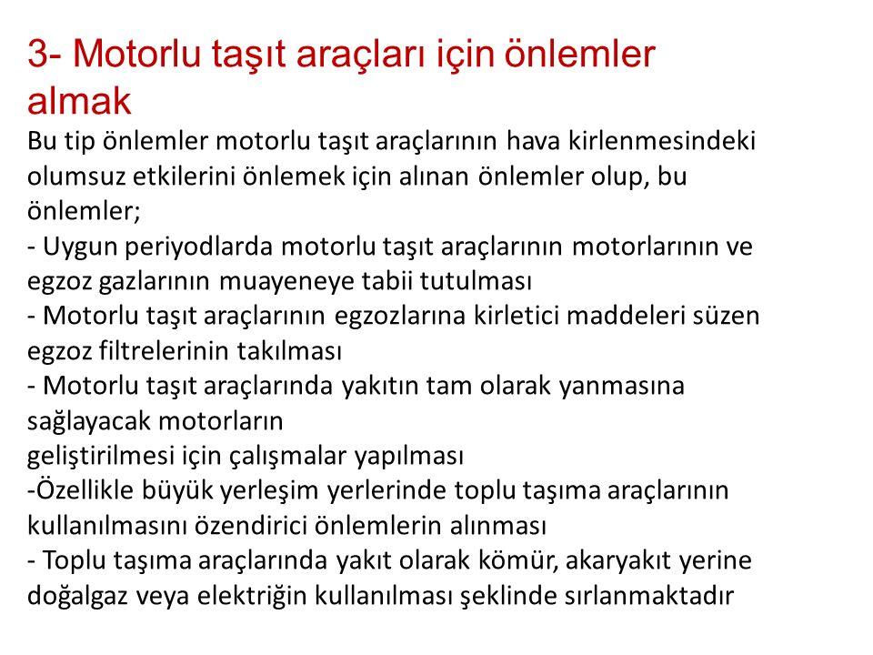 3- Motorlu taşıt araçları için önlemler almak