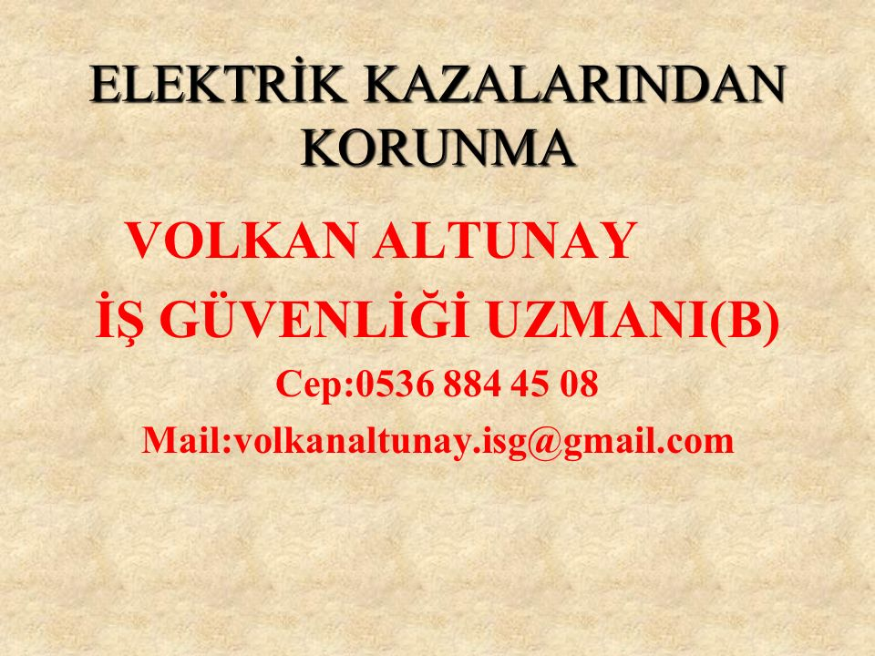 ELEKTRİK KAZALARINDAN KORUNMA