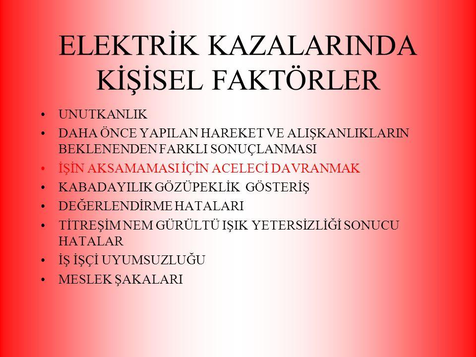 ELEKTRİK KAZALARINDA KİŞİSEL FAKTÖRLER