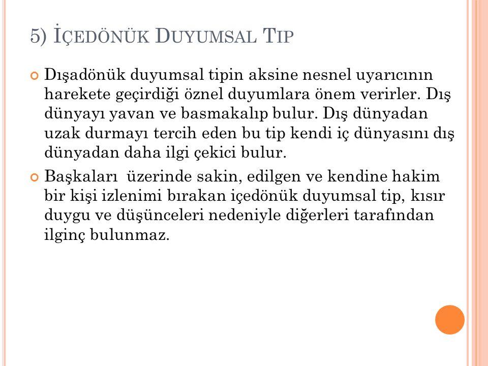 5) İçedönük Duyumsal Tip