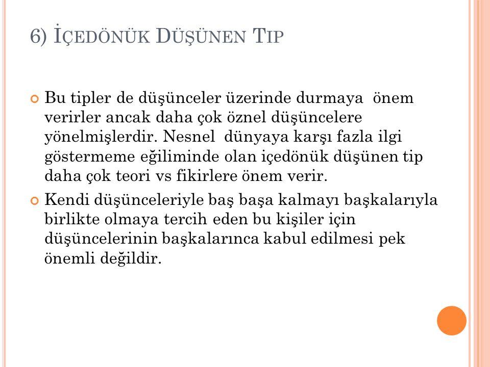 6) İçedönük Düşünen Tip