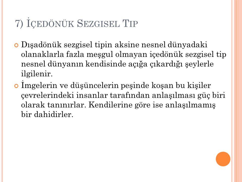 7) İçedönük Sezgisel Tip