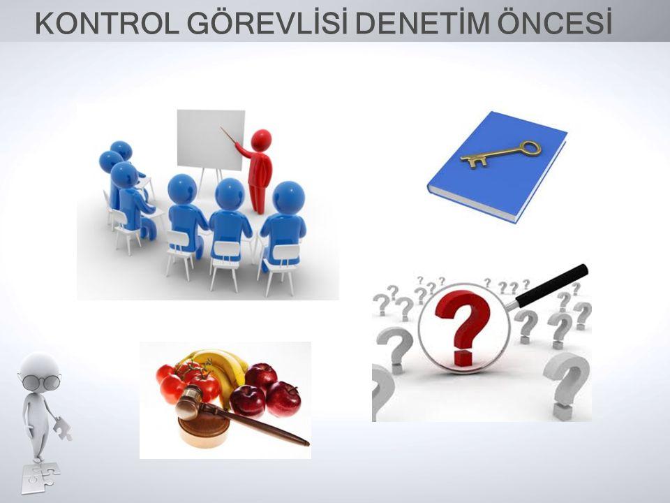 KONTROL GÖREVLİSİ DENETİM ÖNCESİ
