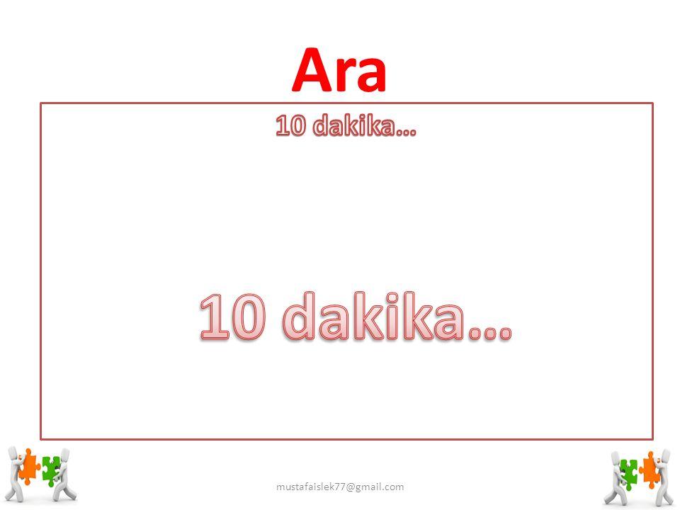 Ara 10 dakika… 10 dakika… mustafaislek77@gmail.com