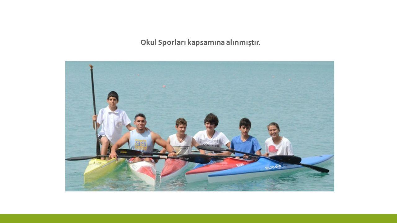 Okul Sporları kapsamına alınmıştır.