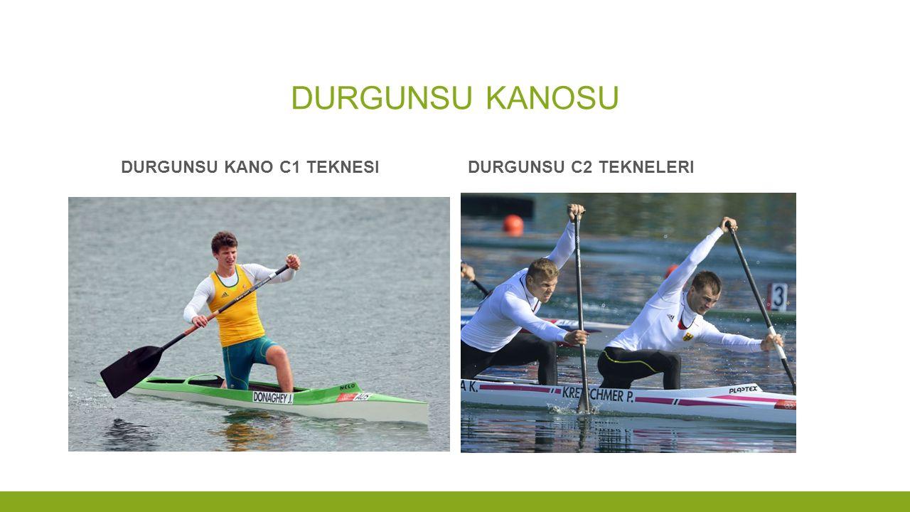 DURGUNSU KANOSU Durgunsu kano c1 teknesi Durgunsu c2 tekneleri