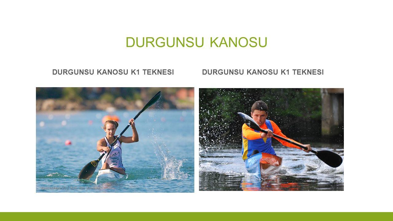 DURGUNSU KANOSU Durgunsu kanosu k1 teknesi Durgunsu kanosu k1 teknesi