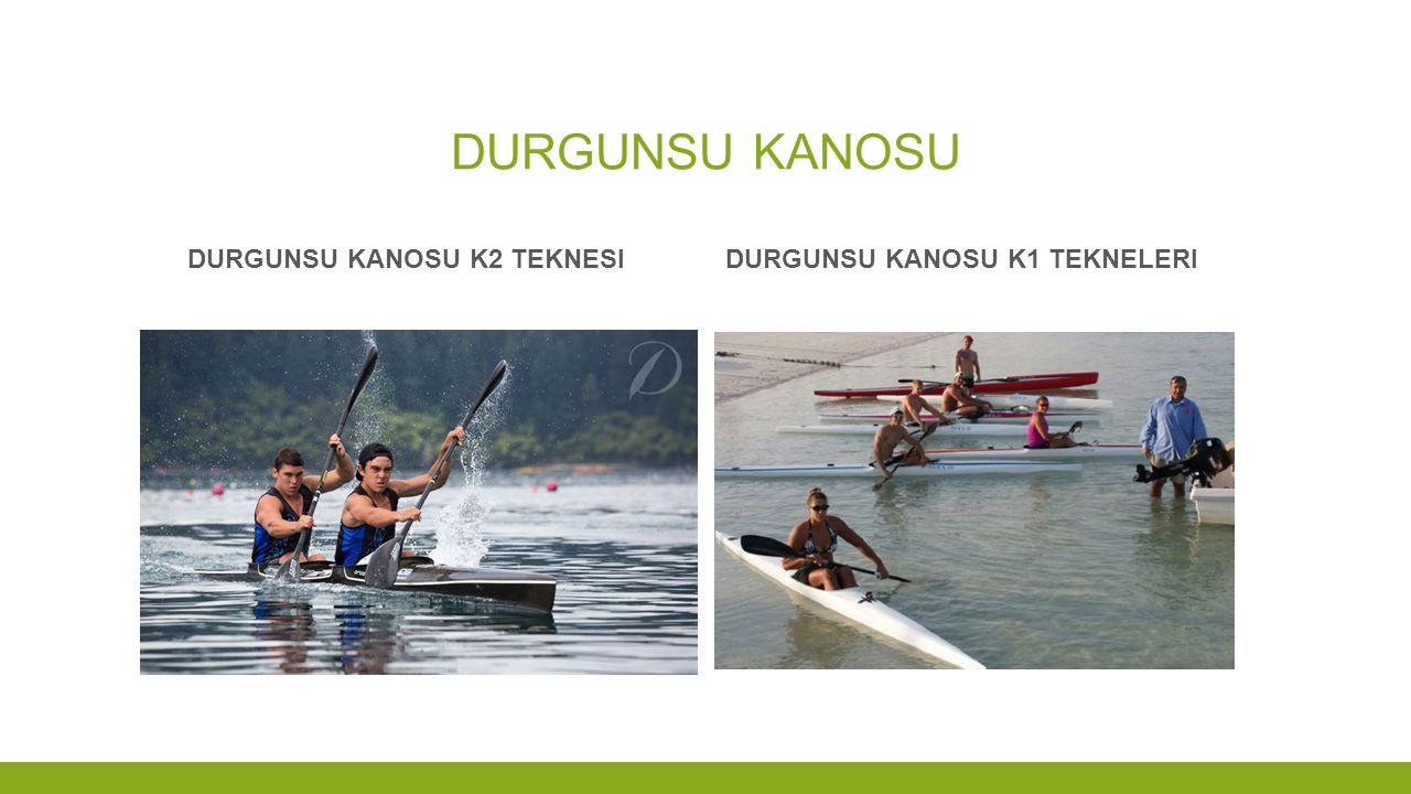 DURGUNSU KANOSU Durgunsu kanosu k2 teknesi