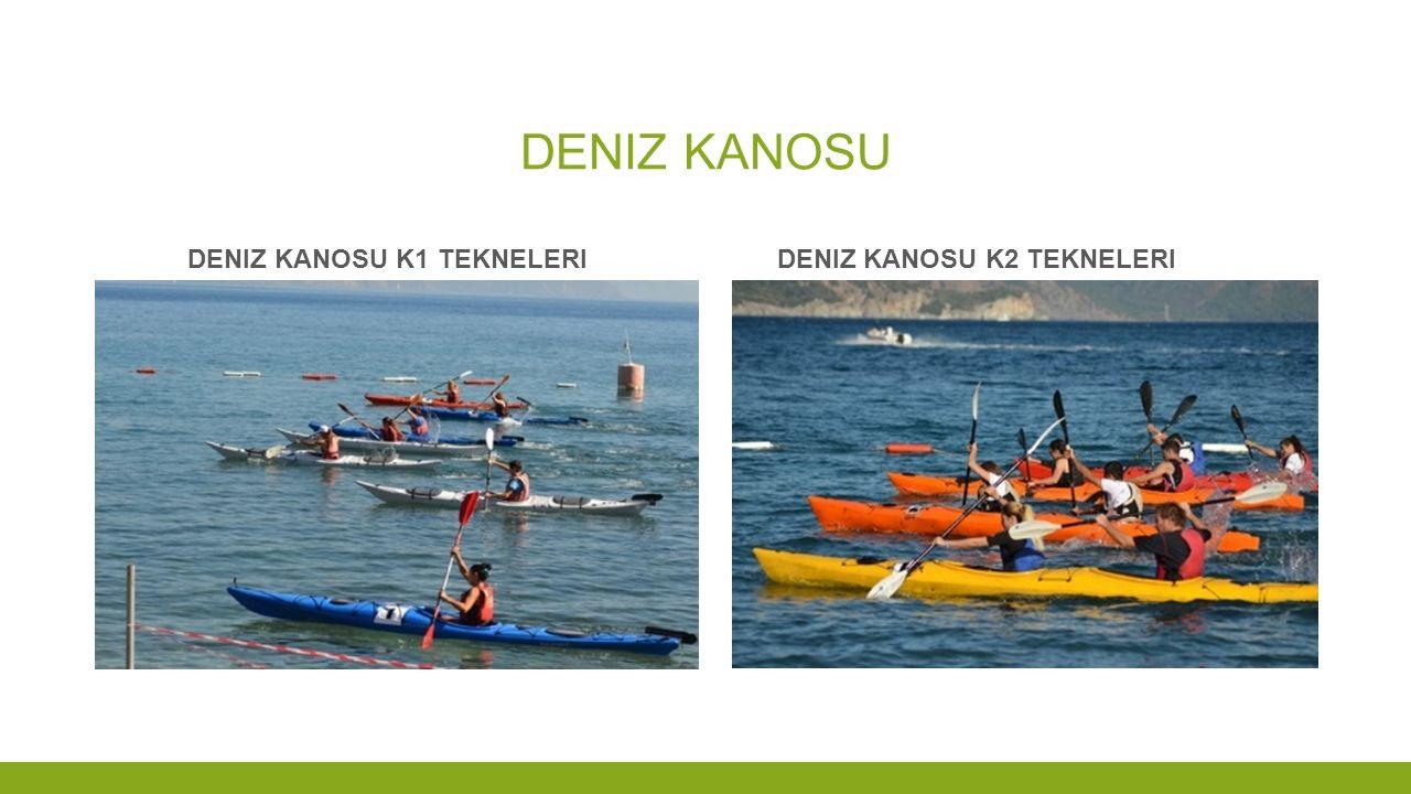 Deniz KANOSU Deniz kanosu k1 tekneleri Deniz kanosu k2 tekneleri