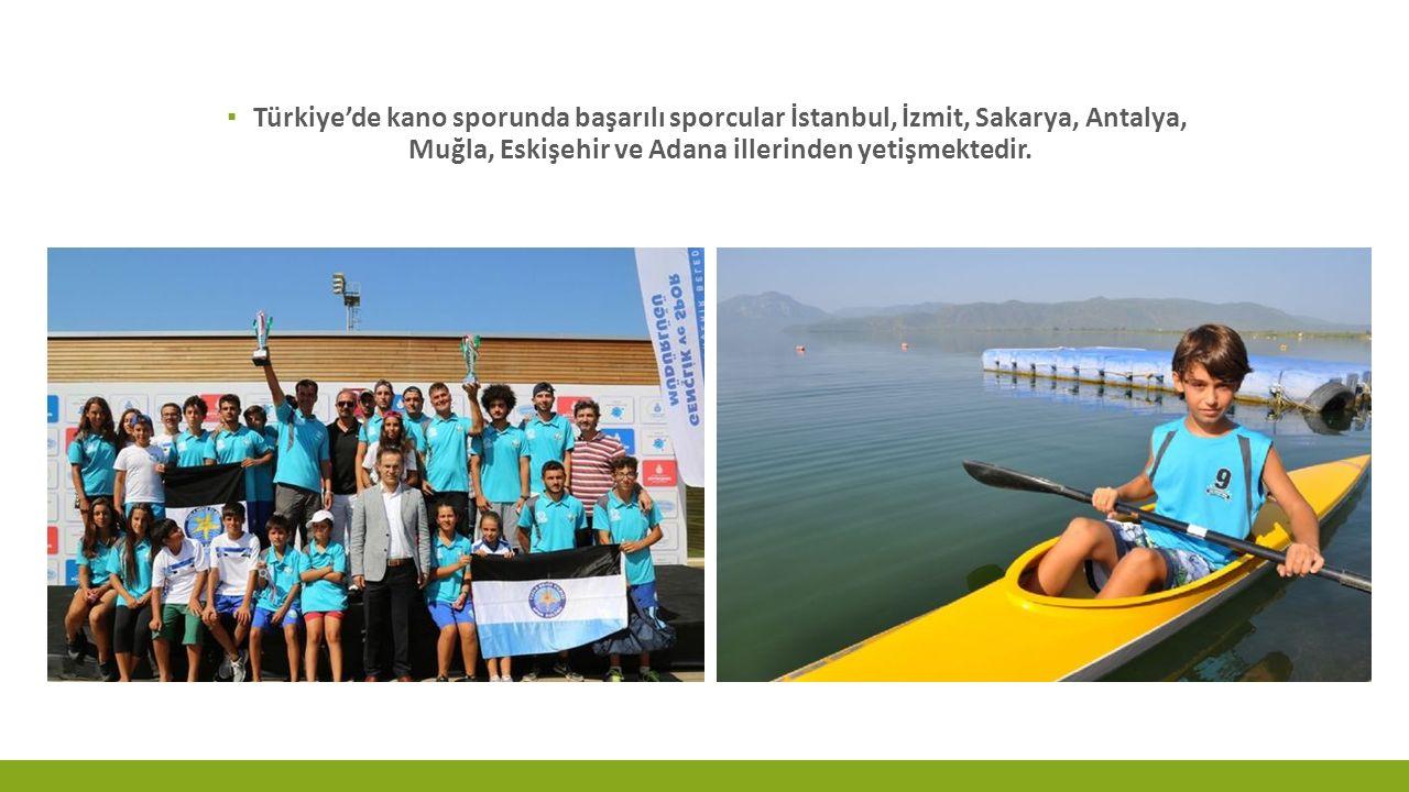 Türkiye'de kano sporunda başarılı sporcular İstanbul, İzmit, Sakarya, Antalya, Muğla, Eskişehir ve Adana illerinden yetişmektedir.