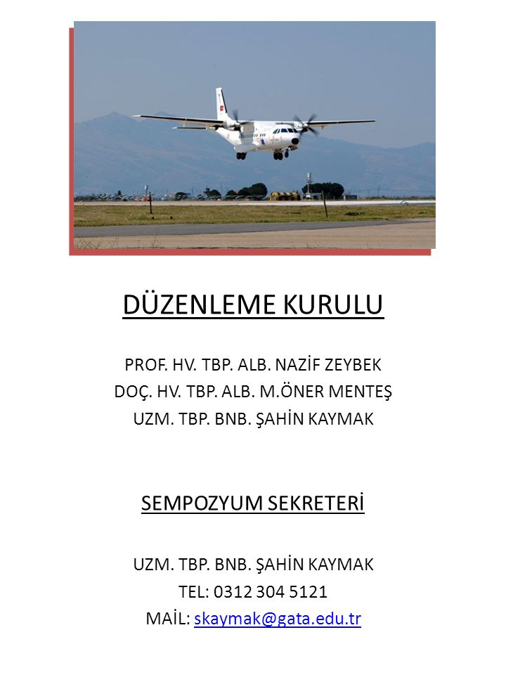 DÜZENLEME KURULU SEMPOZYUM SEKRETERİ PROF. HV. TBP. ALB. NAZİF ZEYBEK