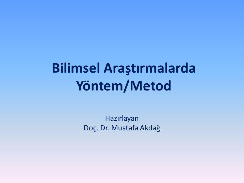 Bilimsel Araştırmalarda Yöntem/Metod