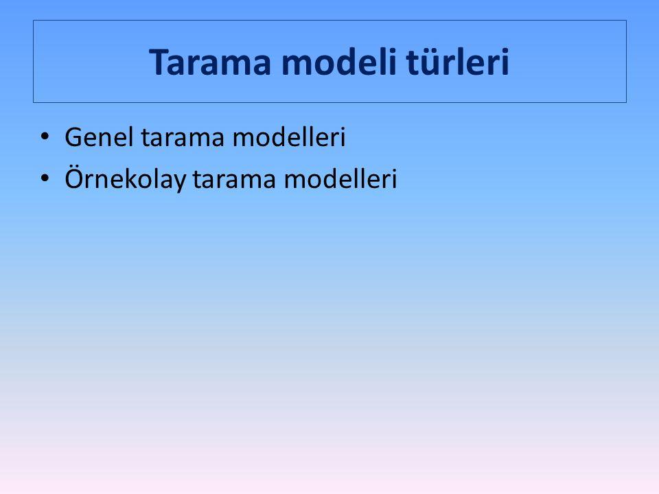 Tarama modeli türleri Genel tarama modelleri
