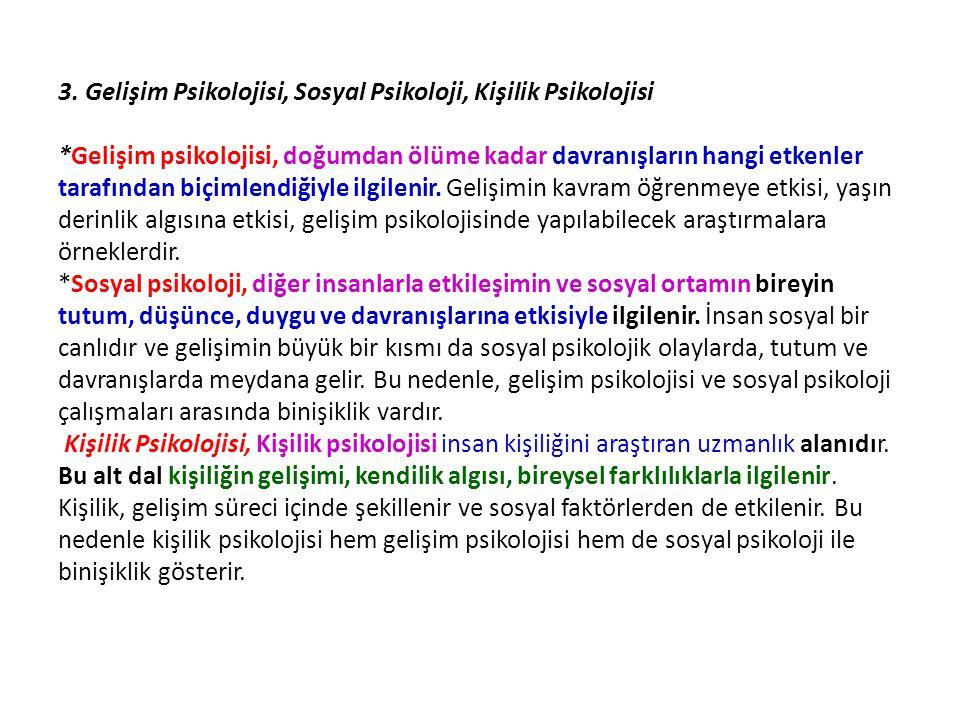 3. Gelişim Psikolojisi, Sosyal Psikoloji, Kişilik Psikolojisi
