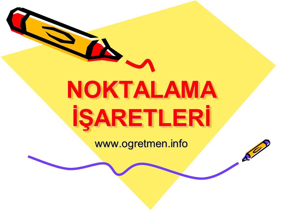 NOKTALAMA İŞARETLERİ www.ogretmen.info
