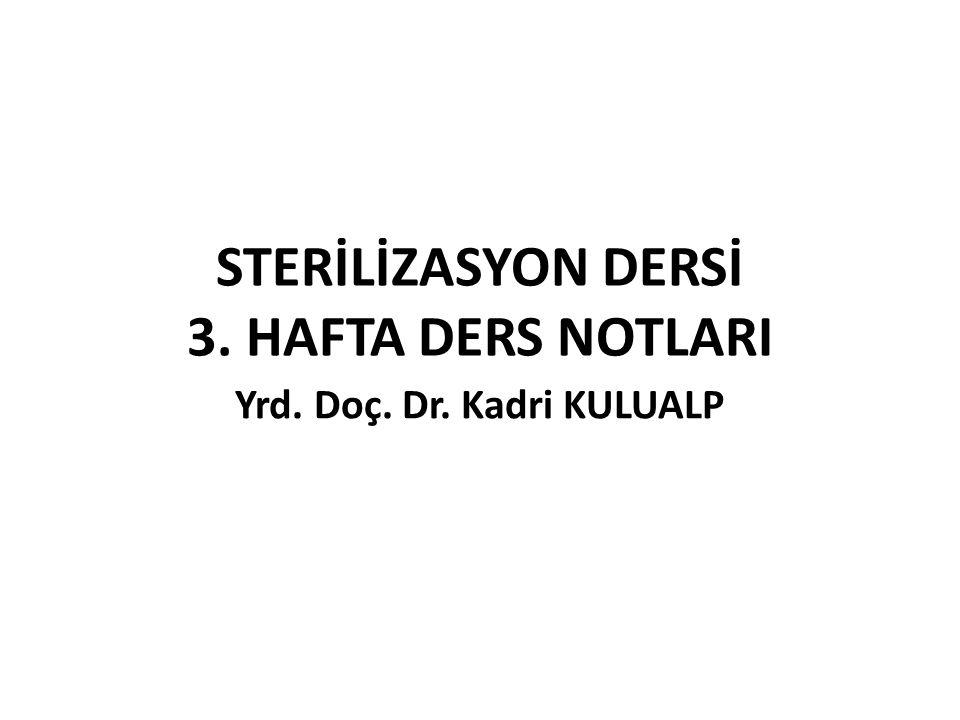 STERİLİZASYON DERSİ 3. HAFTA DERS NOTLARI