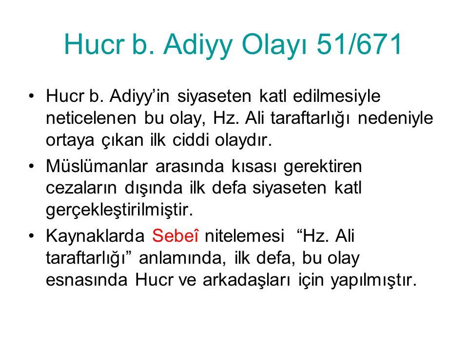 Hucr b. Adiyy Olayı 51/671