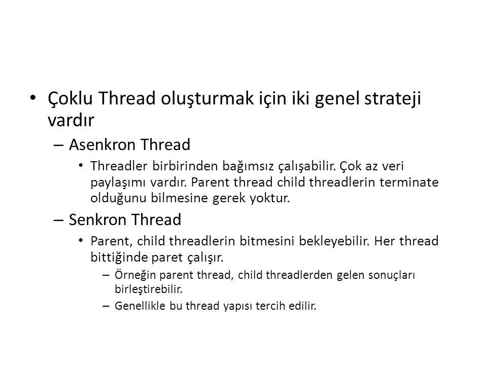 Çoklu Thread oluşturmak için iki genel strateji vardır