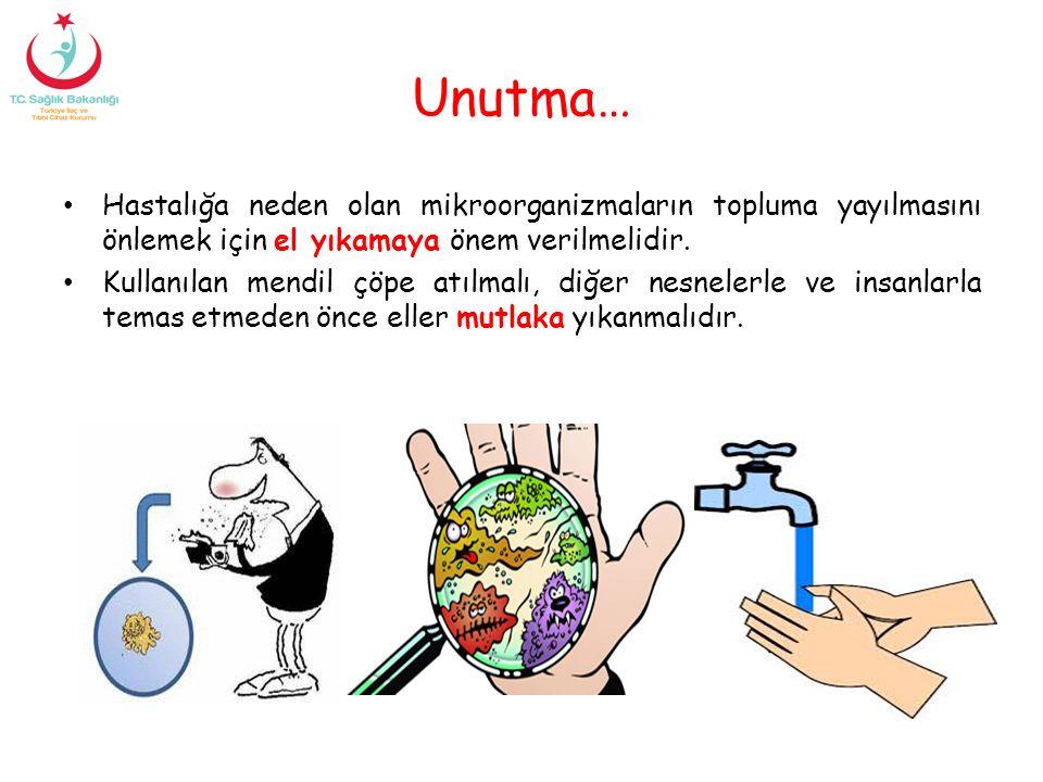 Unutma… Hastalığa neden olan mikroorganizmaların topluma yayılmasını önlemek için el yıkamaya önem verilmelidir.