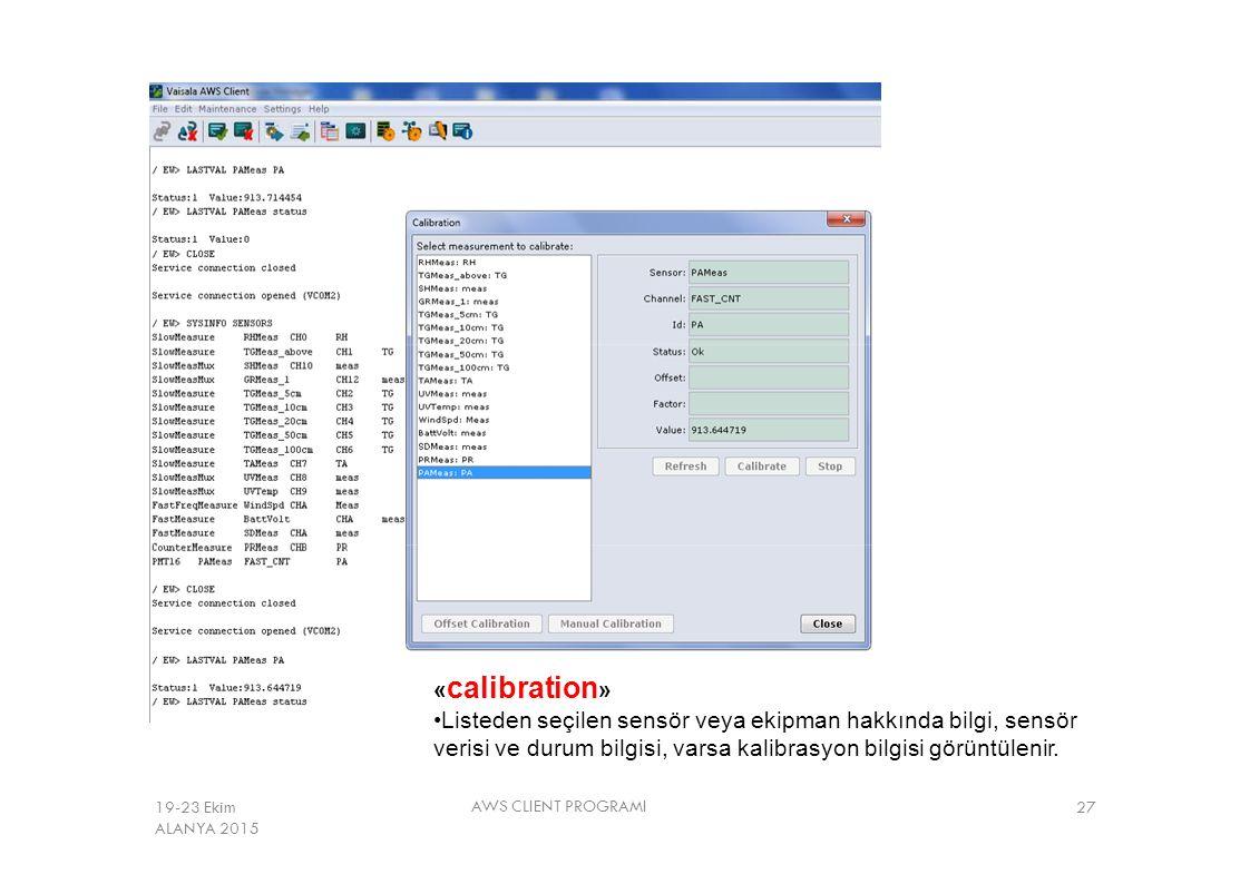 «calibration» •Listeden seçilen sensör veya ekipman hakkında bilgi, sensör verisi ve durum bilgisi, varsa kalibrasyon bilgisi görüntülenir.