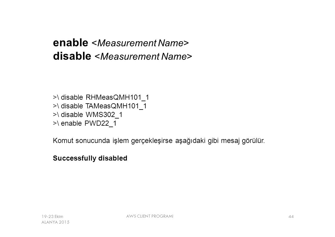 enable <Measurement Name> disable <Measurement Name>