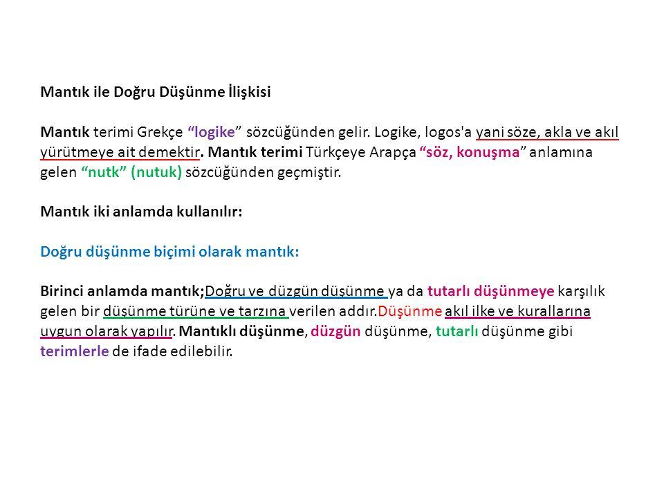 Mantık ile Doğru Düşünme İlişkisi Mantık terimi Grekçe logike sözcüğünden gelir.