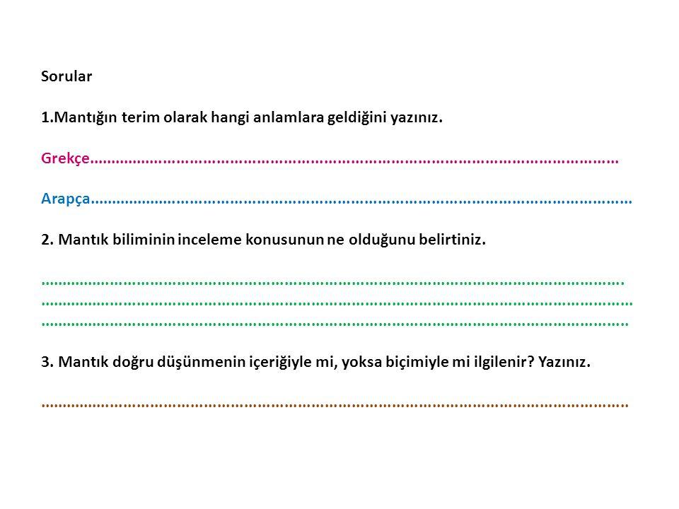 Sorular 1. Mantığın terim olarak hangi anlamlara geldiğini yazınız