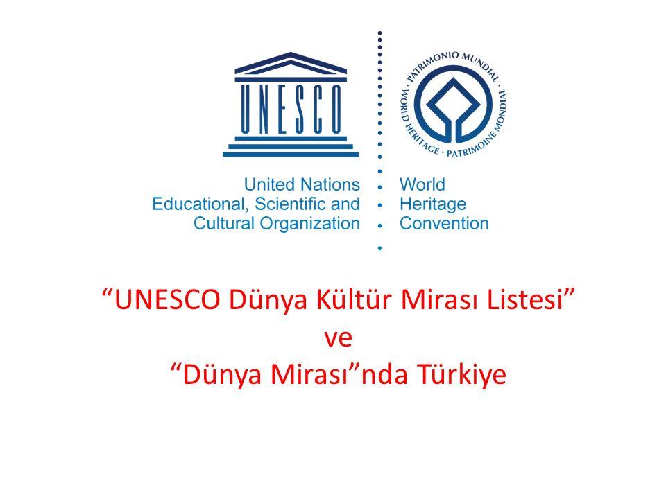 Unesco Dünya Kültür Mirası Listesi Ve Dünya Mirasında Türkiye