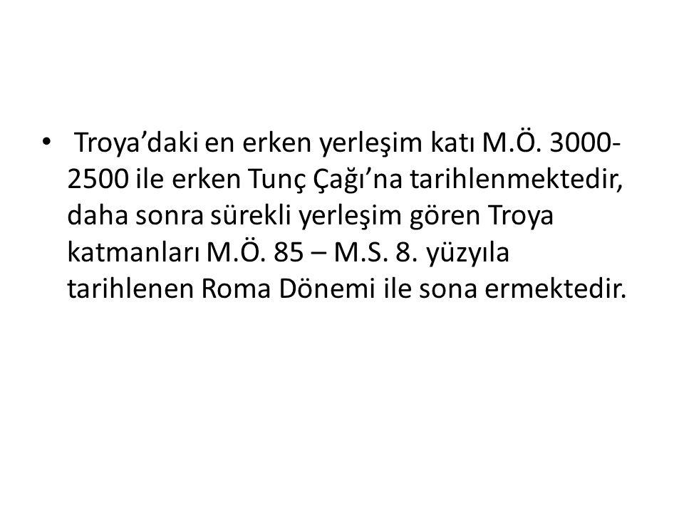 Troya'daki en erken yerleşim katı M. Ö