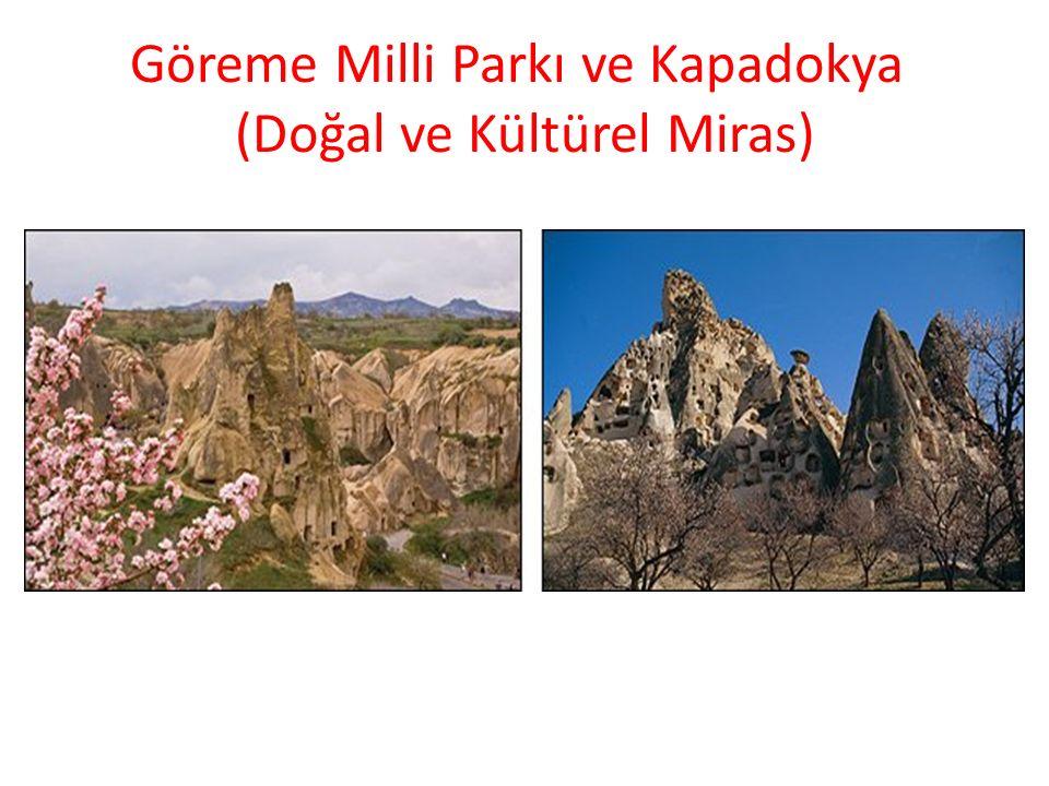 Göreme Milli Parkı ve Kapadokya (Doğal ve Kültürel Miras)