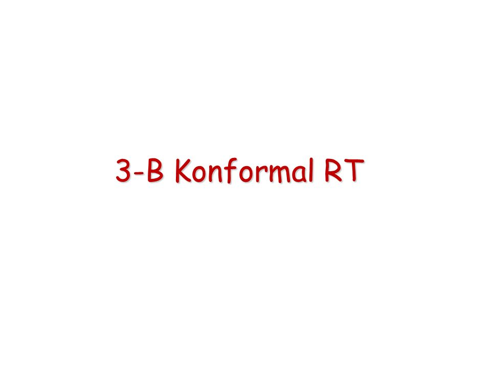 3-B Konformal RT