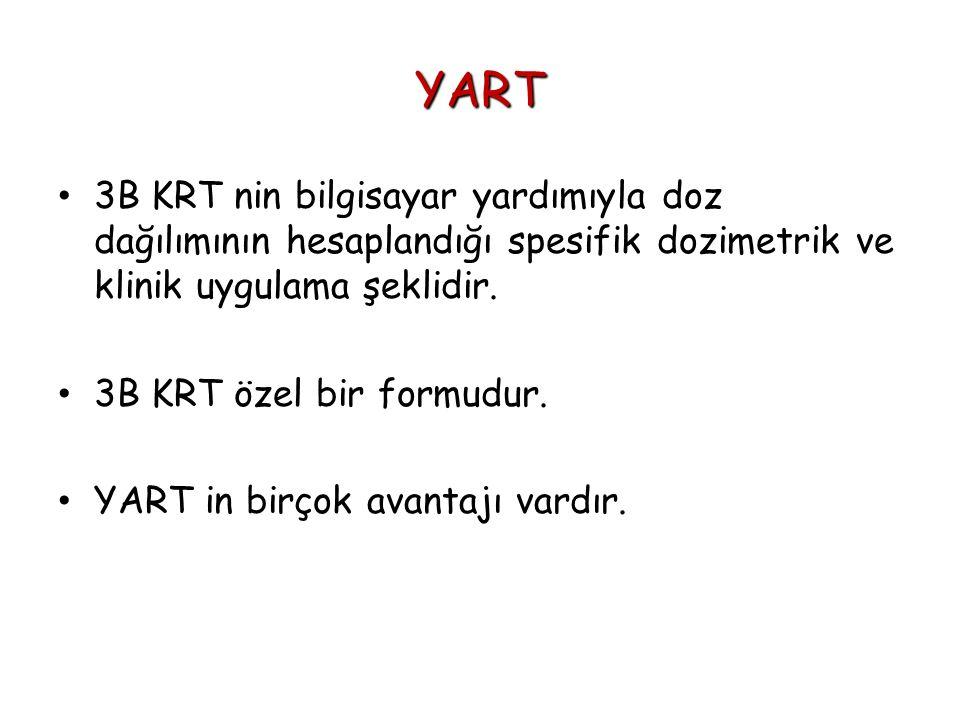 YART 3B KRT nin bilgisayar yardımıyla doz dağılımının hesaplandığı spesifik dozimetrik ve klinik uygulama şeklidir.