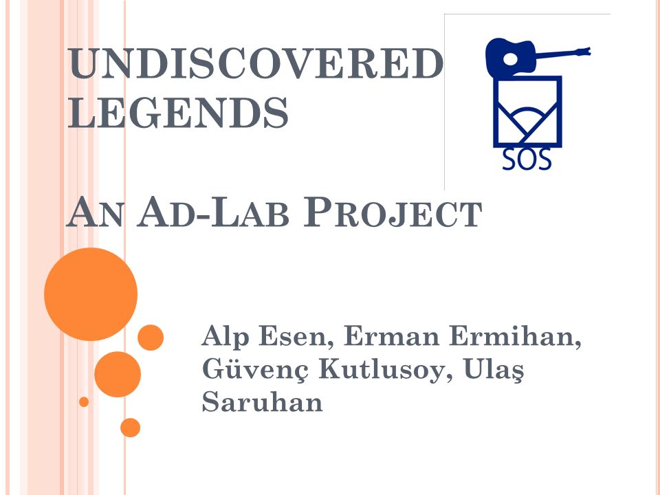 UNDISCOVERED LEGENDS An Ad-Lab Project