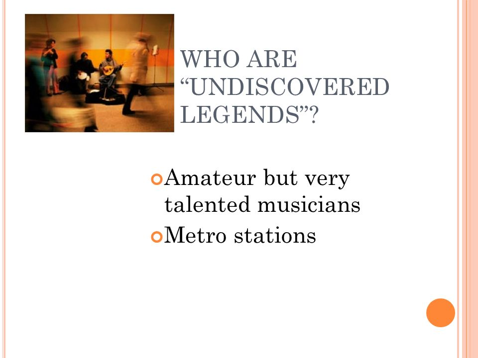 WHO ARE UNDISCOVERED LEGENDS