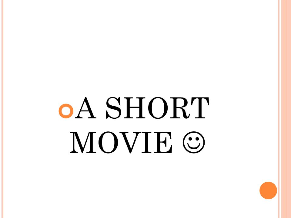 A SHORT MOVIE 