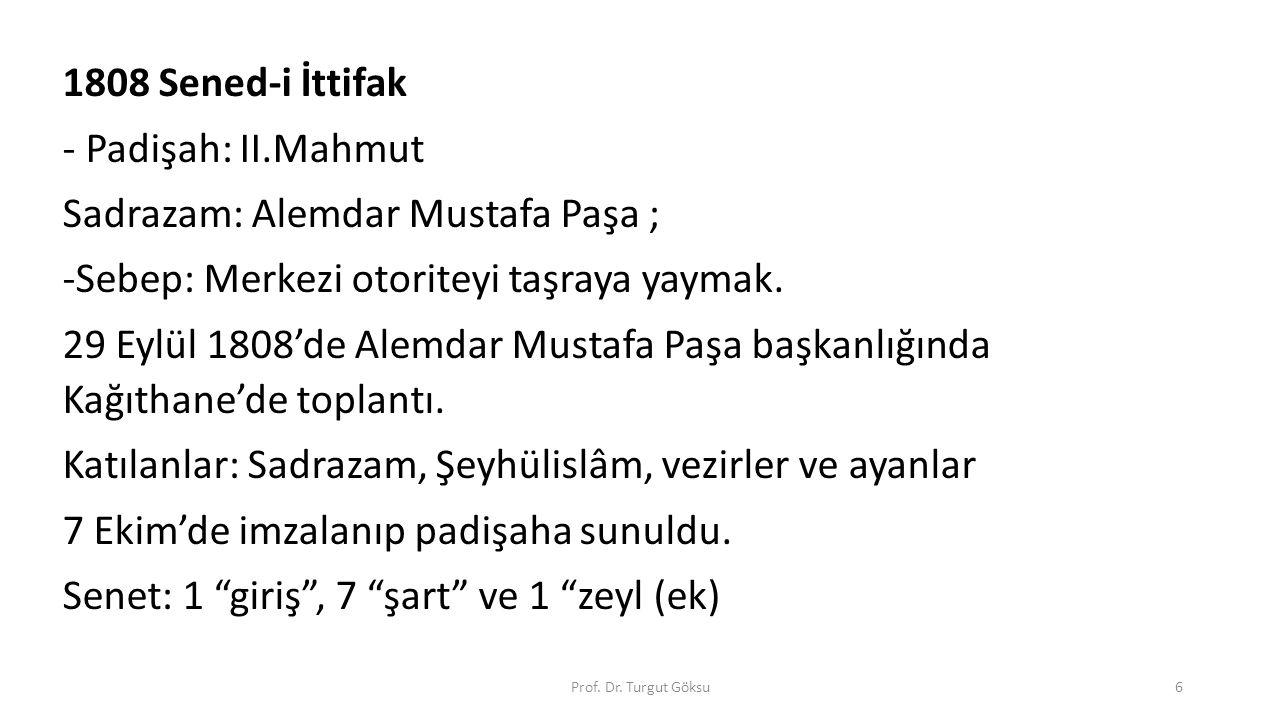 Sadrazam: Alemdar Mustafa Paşa ;