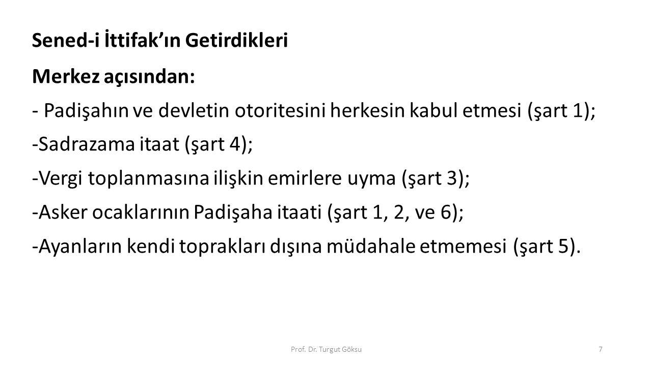 Sened-i İttifak'ın Getirdikleri Merkez açısından: