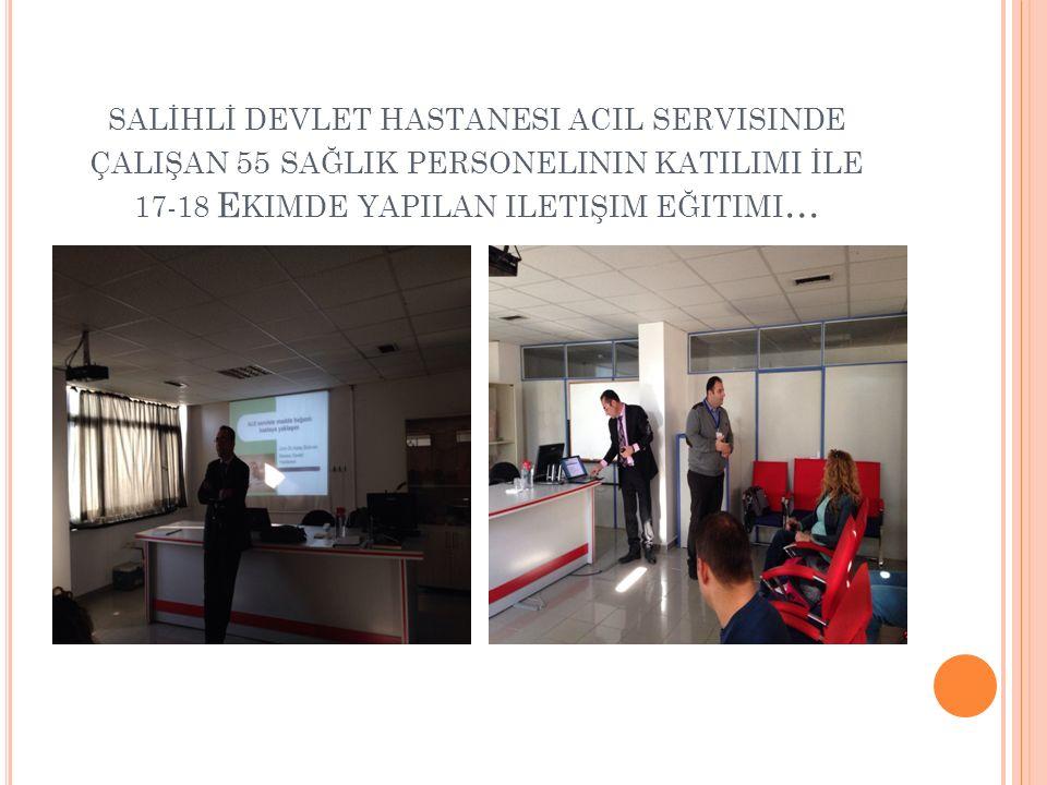 SALİHLİ devlet hastanesi acil servisinde çalişan 55 sağlik personelinin KATILIMI İLE 17-18 Ekimde yapilan iletişim eğitimi…