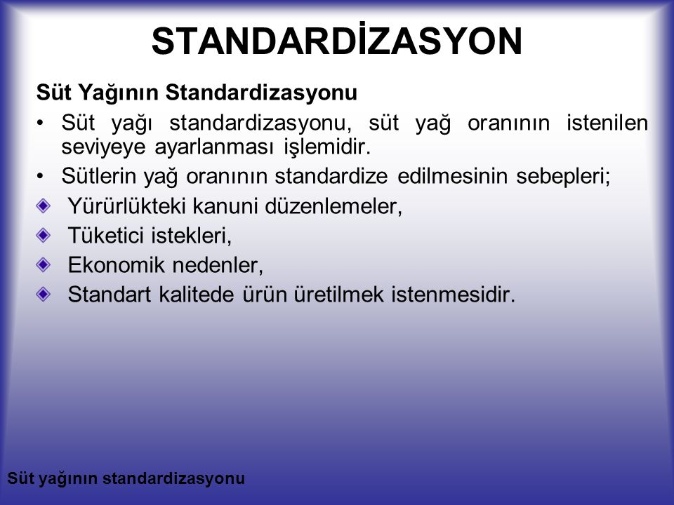 STANDARDİZASYON Süt Yağının Standardizasyonu