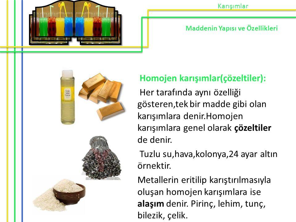 Homojen karışımlar(çözeltiler):