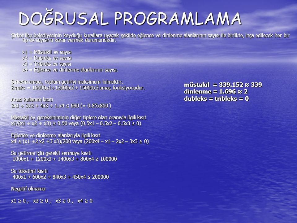 DOĞRUSAL PROGRAMLAMA müstakil = 339.152 ≈ 339 dinlenme = 1.696 ≈ 2