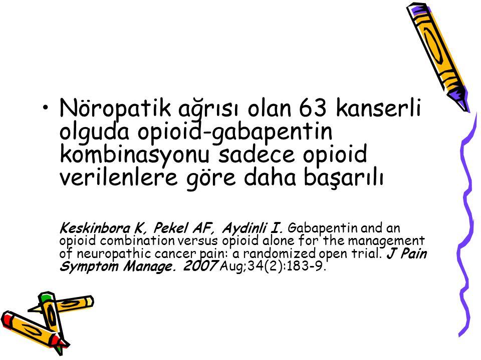 Nöropatik ağrısı olan 63 kanserli olguda opioid-gabapentin kombinasyonu sadece opioid verilenlere göre daha başarılı