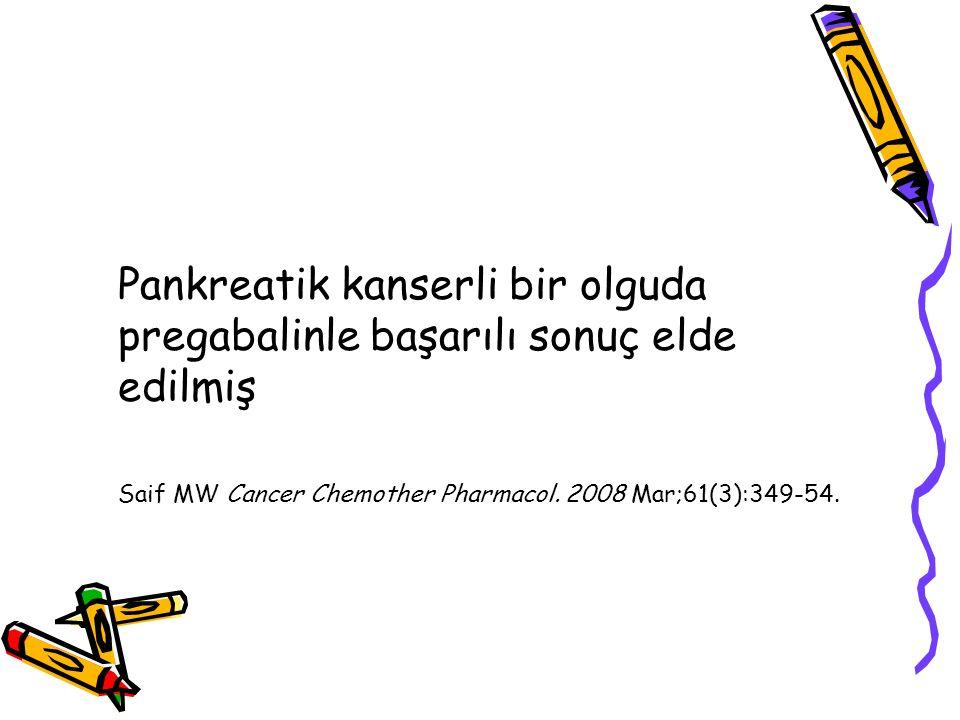 Pankreatik kanserli bir olguda pregabalinle başarılı sonuç elde edilmiş