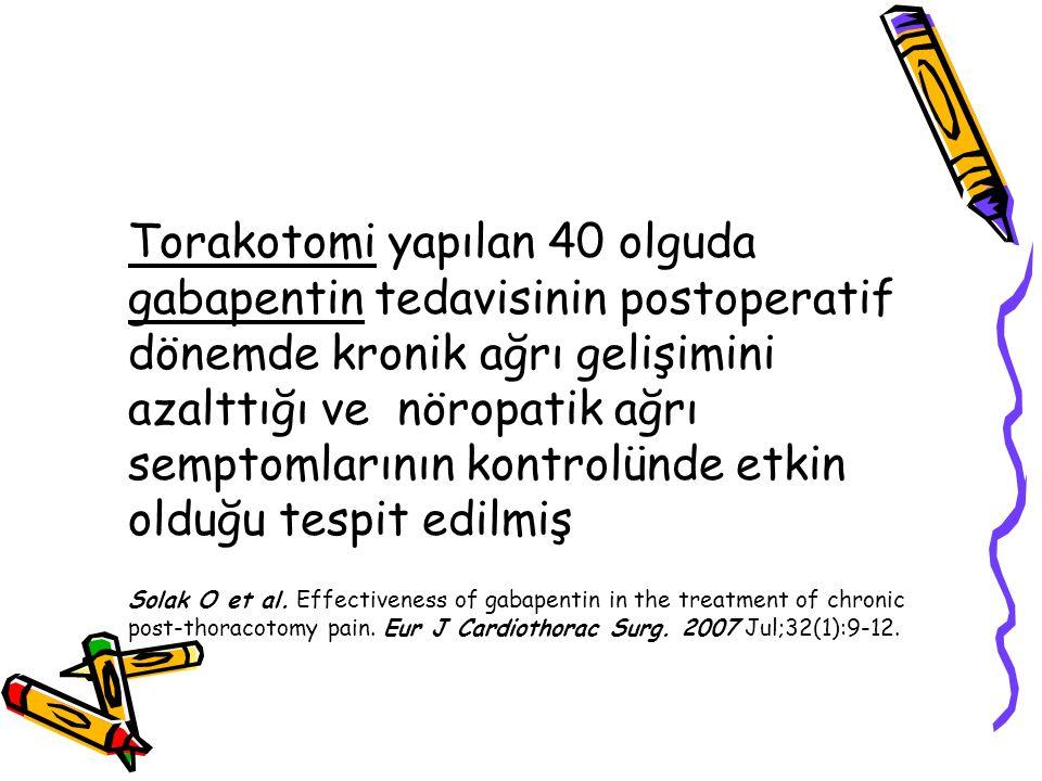 Torakotomi yapılan 40 olguda gabapentin tedavisinin postoperatif dönemde kronik ağrı gelişimini azalttığı ve nöropatik ağrı semptomlarının kontrolünde etkin olduğu tespit edilmiş