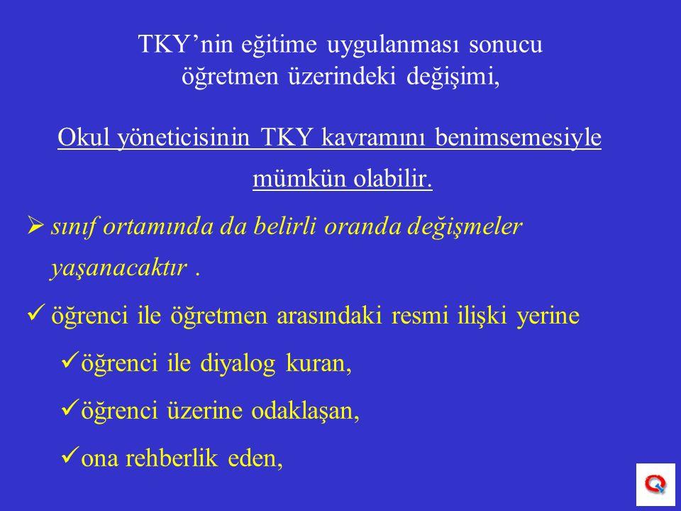 TKY'nin eğitime uygulanması sonucu öğretmen üzerindeki değişimi,