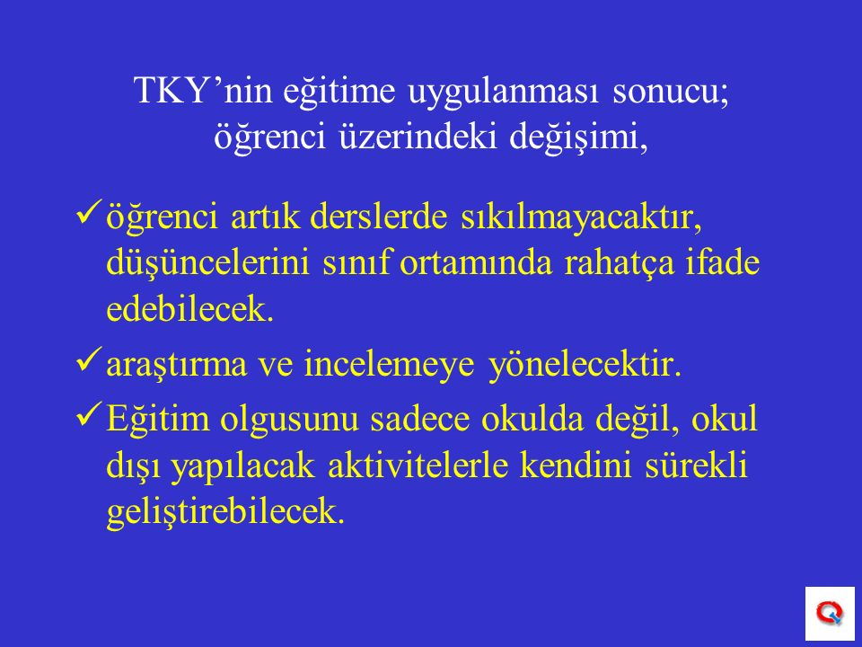 TKY'nin eğitime uygulanması sonucu; öğrenci üzerindeki değişimi,