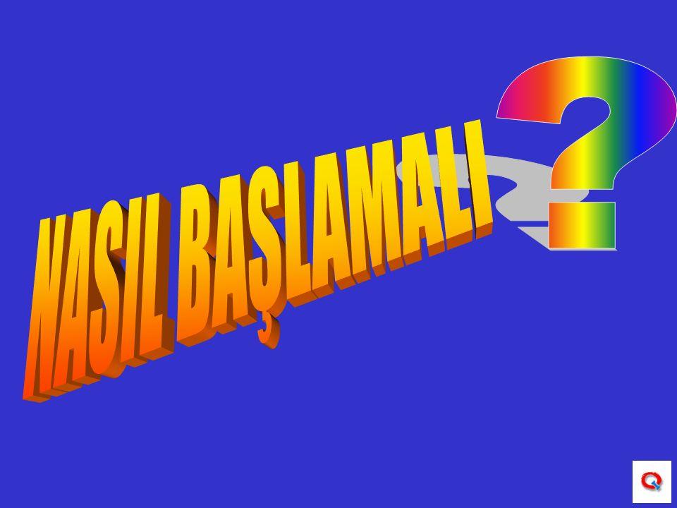 NASIL BAŞLAMALI